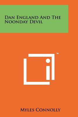 Dan England and the Noonday Devil - Connolly, Myles