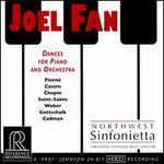 Dances for Piano and Orchestra - Joel Fan (piano); Northwest Sinfonietta; Christophe Chagnard (conductor)
