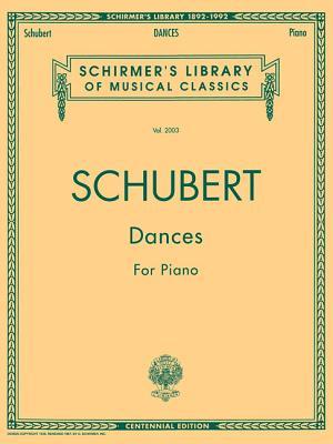 Dances for Piano: Piano Solo - Schubert, Franz, Pro (Composer)