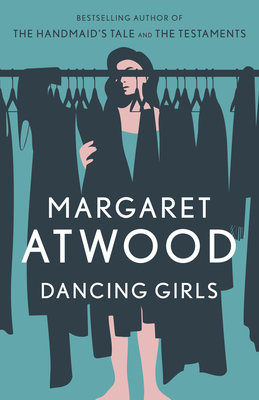 Dancing Girls - Atwood, Margaret