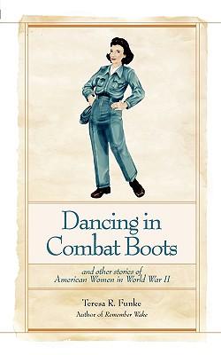 Dancing in Combat Boots - Funke, Teresa R