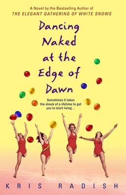 Dancing Naked at the Edge of Dawn - Radish, Kris