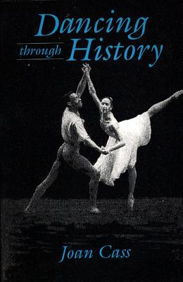 Dancing Through History - Cass, Joan