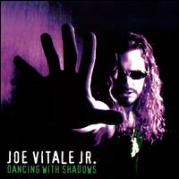 Dancing with Shadows - Joe Vitale, Jr