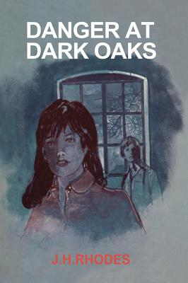Danger at Dark Oaks - Rhodes, James H