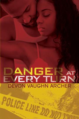 Danger at Every Turn - Archer, Devon Vaughn