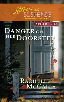 Danger on Her Doorstep - McCalla, Rachelle