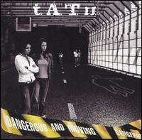 Dangerous and Moving - t.A.T.u.
