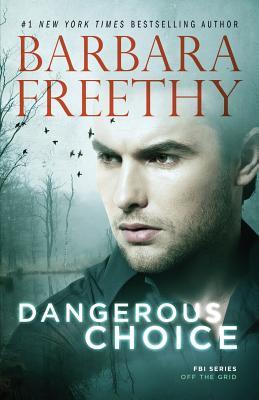 Dangerous Choice - Freethy, Barbara