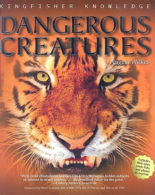 Dangerous Creatures - Wilkes, Angela, and Leonard, Steve (Foreword by)