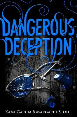 Dangerous Deception: (Dangerous Creatures Book 2) - Garcia, Kami, and Stohl, Margaret