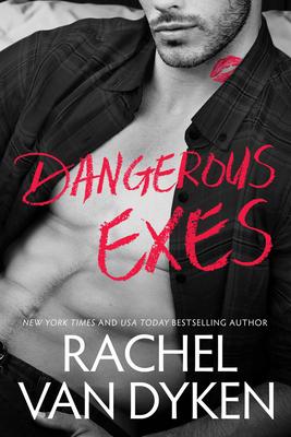 Dangerous Exes - Van Dyken, Rachel