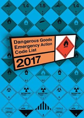 Dangerous goods emergency action code list 2017 - National Chemical Emergency Centre