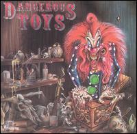 Dangerous Toys - Dangerous Toys
