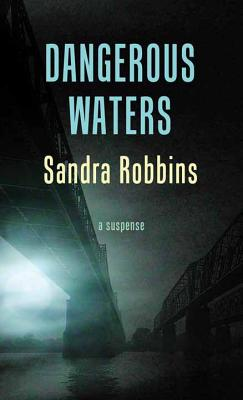 Dangerous Waters: The Cold Case Files - Robbins, Sandra