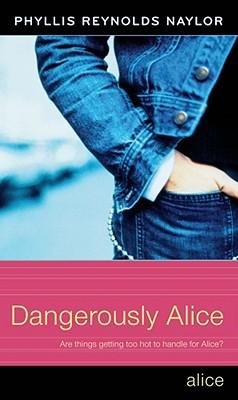 Dangerously Alice - Naylor, Phyllis Reynolds