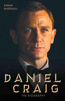 Daniel Craig: The Biography - Marshall, Sarah