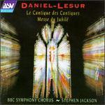 Daniel-Lesur: Le Cantique des Cantiques; Messe du Jubilé; In Paradisum; La Vie Intérieure; Messiaen: O Sacrum Convivi