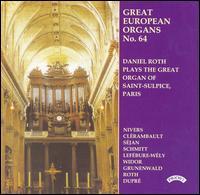Daniel Roth Plays the Great Organ of Saint-Sulpice, Paris - Daniel Roth (organ)