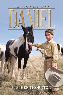 Daniel: To Find My God - Thornton, Stephen