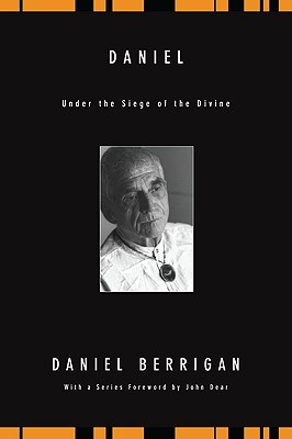 Daniel: Under the Siege of the Divine - Berrigan, Daniel, S.J.