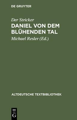 Daniel Von Dem Bl?henden Tal - Der Stricker, and Resler, Michael (Editor)
