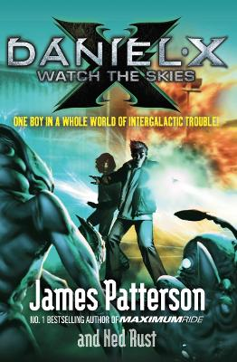 Daniel X: Watch the Skies - Patterson, James