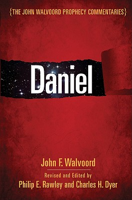 Daniel - Walvoord, John, and Dyer, Charles H (Editor)
