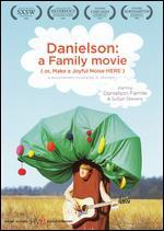 Danielson: A Family Movie