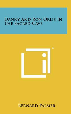 Danny and Ron Orlis in the Sacred Cave - Palmer, Bernard