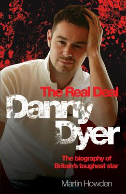 Danny Dyer: The Real Deal - Howden, Martin