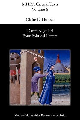 Dante Alighieri: Four Political Letters - Alighieri, Dante, Mr., and Honess, C E (Translated by)
