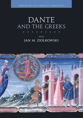 Dante and the Greeks - Ziolkowski, Jan M (Editor)