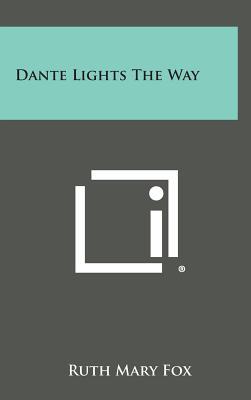 Dante Lights the Way - Fox, Ruth Mary