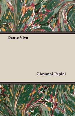 Dante Vivo - Papini, Giovanni