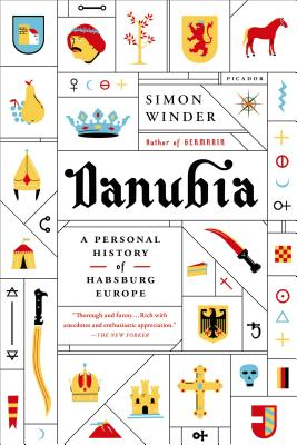 Danubia: A Personal History of Habsburg Europe - Winder, Simon