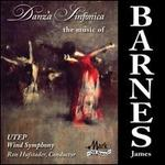 Danza Sinfonica: The Music of James Barnes