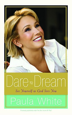 Dare to Dream: See Yourself as God Sees You - White, Paula