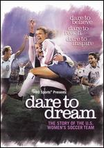 Dare to Dream: The Story of the U.S. Women's Soccer Team -