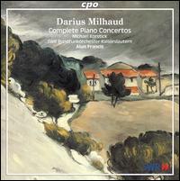Darius Milhaud: Complete Piano Concertos - Michael Korstick (piano); SWR Radio Orchestra Kaiserslautern; Alun Francis (conductor)