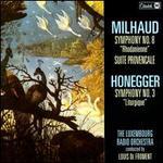 """Darius Milhaud: Symphony No. 8 """"Rhodanienne""""; Suite Provencale; Arthur Honegger: Symphony No. 3 """"Liturgique"""""""
