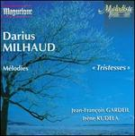 Darius Milhaud: Tristesses; Mélodies