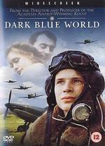 Dark Blue World - Jan Sverák