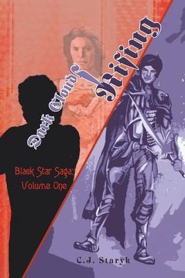 Dark Clouds Rising: Black Star Saga: Volume One - Staryk, C J