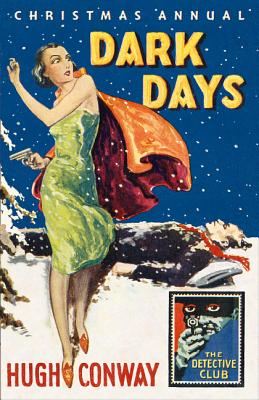 Dark Days and Much Darker Days: A Detective Story Club Christmas Annual - Conway, Hugh, and Lang, Andrew, and Brawn, David (Introduction by)