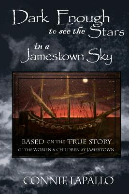 Dark Enough to See the Stars in a Jamestown Sky - Lapallo, Connie
