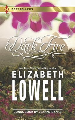 Dark Fire - Lowell, Elizabeth, and Banks, Leanne