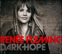 Dark Hope - Ren�e Fleming