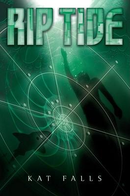 Dark Life Book 2: Rip Tide - Falls, Kat