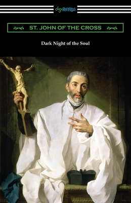 Dark Night of the Soul - St John of the Cross, and Graham, Gabriela Cunninghame (Translated by)